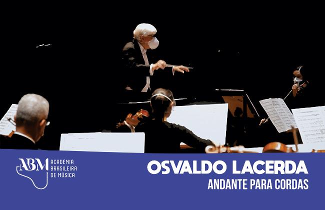 "BRASILIANAS – 76 anos da ABM: Assista ""Andante para cordas"", de Osvaldo Lacerda"