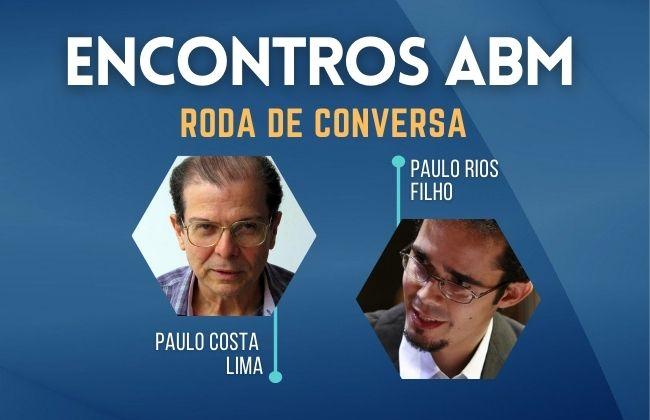 RODA DE CONVERSA Acadêmico Paulo Costa Lima e o compositor Paulo Rios Filho